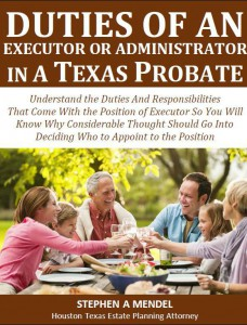 Duties of an Executor or Administrator in a Texas Probate